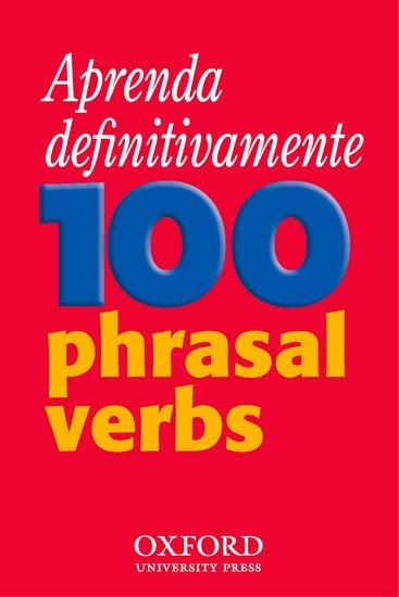Aprenda definitivamente 100 phrasal verbs