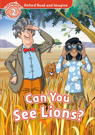 Oxford Read and Imagine Level 2: Can You See Lions?