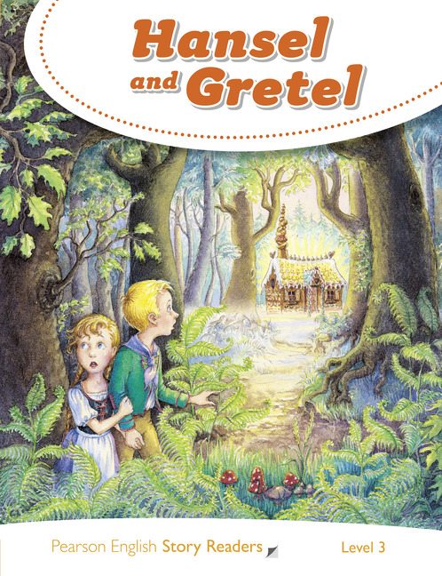 Pearson English Story Readers: Hansel and Gretel