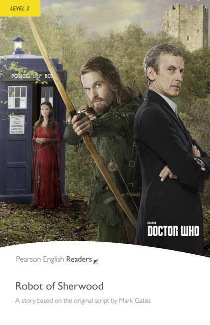 Pearson English Readers: Doctor Who: The Robot of Sherwood + Audio CD