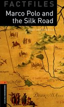 Oxford Bookworms Factfiles New Edition 2 Marco Polo and the Silk Road with Audio Mp3 Pack