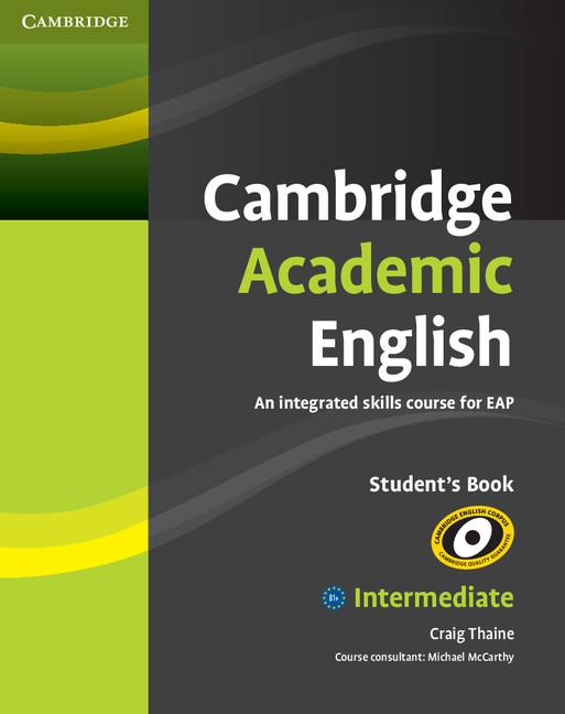 Cambridge Academic English B1+ Intermediate Students Book