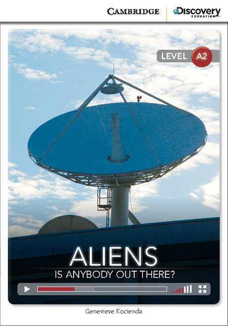 Aliens: Is Anybody Out There? Low Intermediate Book with Online Access